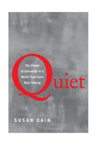 quiet-the-power-of-introverts-in-a-world-that-can-t-stop-talking-by-susan-cain